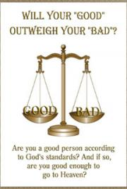 "Will your ""Good"" outweigh your ""Bad""?"