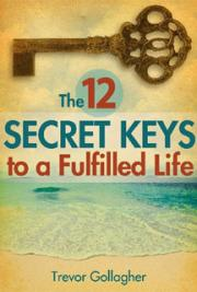 The 12 Secret Keys to a Fulfilled Life
