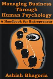 "Managing Business Through Human Psychology - ""A Handbook for Entrepreneur"" cover"
