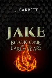 Jake - Book One of the Early Years