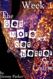The Get More Sex, Get Better Sex Course - Week 1