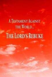 A Testimony Against the World: The Lord's Rebuke
