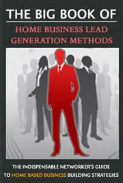 Big Book of Home Business Lead Generation  Methods