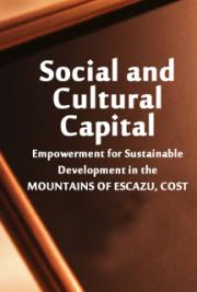 Social and Cultural Capital: Empowerment for Sustainable Development in  the MOUNTAINS OF ESCAZU, COST cover
