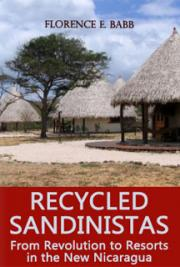 Recycled Sandinistas: From Revolution to Resorts in the New Nicaragua