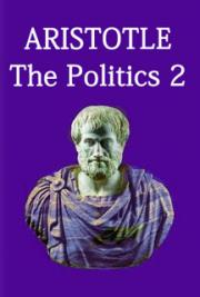 Aristotle. The Politics 2