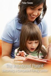 The Intentional Parent: Becoming a Competent Family Leader