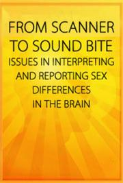 From Scanner to Sound Bite:Issues in Interpreting and Reporting Sex Differences in the Brain