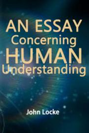 john locke an essay concerning human understanding audiobook An essay concerning human understanding by john locke, first published in 1690, is a quintessential work touched on in the study of modern european philosophy.