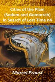 Cities of the Plain (Sodom and Gomorrah) In Search of Lost Time 4