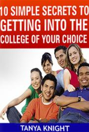 10 Simple Secrets to Getting into the College of Your Choice cover