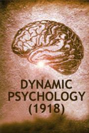 Dynamic Psychology (1918)