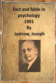 Fact and fable in psychology 1901