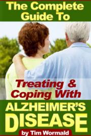 The Complete Guide To Treating  & Coping With Alzheimer's Disease cover