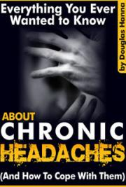 Everything you Ever Wanted to Know About Chronic Headaches