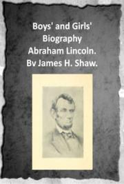 Boys' and girls' biography of Abraham Lincoln (1909)
