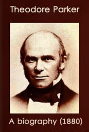 Theodore Parker: a biography (1880)