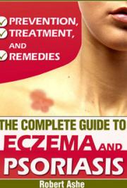 The Complete Guide to Eczema and Psoriasis