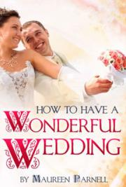 How to Have a Wonderful Wedding