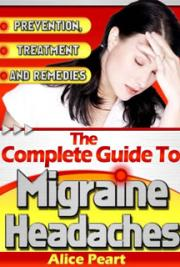 The Complete Guide to Migraine Headaches cover
