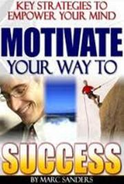 Motivate Your Way To Success cover