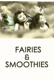 Fairies & Smoothies