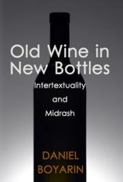 Old Wine in New Bottles: Intertextuality and Midrash