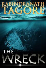 The Wreck, by Rabindranath Tagore: FREE Book Download