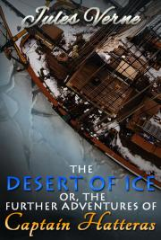 The desert of ice; or, The further adventures of Captain Hatteras; (1874)