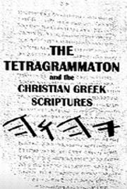 The Tetragrammaton  and the  Christian Greek Scriptures cover