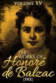 The Works of Honoré de Balzac V. XV (1901)