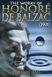 The Works of Honoré de Balzac V. XVI (1901)