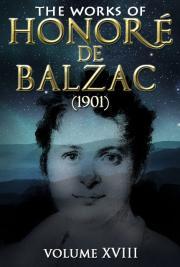 The Works of Honoré de Balzac V. XVIII (1901)