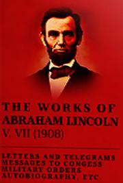 The Works of Abraham Lincoln V. VII (1908)