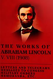 The Works of Abraham Lincoln V. VIII (1908)