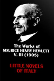 The Works of Maurice Henry Hewlett  V. III (1905) cover