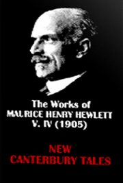 The Works of Maurice Henry Hewlett  V. IV (1905)