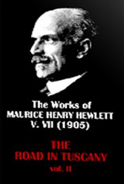 The Works of Maurice Henry Hewlett  V. VII (1905)