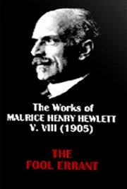 The Works of Maurice Henry Hewlett  V. VIII (1905)