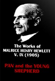 The Works of Maurice Henry Hewlett  V. IX (1905)