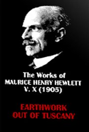 The Works of Maurice Henry Hewlett  V. X (1905)