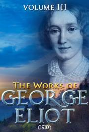 The works of George Eliot V. III (1910)