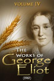 The works of George Eliot V. IV (1910)