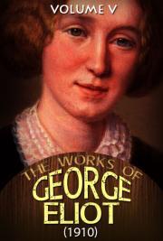 The works of George Eliot V. V (1910)