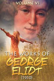 The works of George Eliot V. VI (1910)