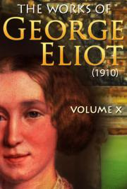 The works of George Eliot V. X (1910)
