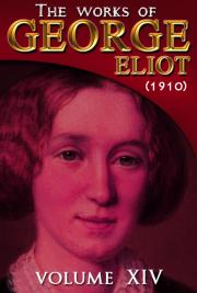 The works of George Eliot V. XIV (1910)