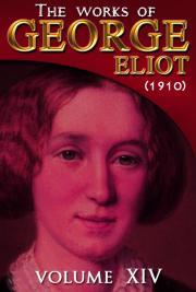The works of George Eliot V. XIV (1910)