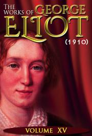 The works of George Eliot V. XV (1910)
