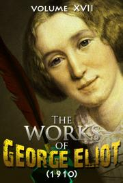 The works of George Eliot V. XVII (1910)